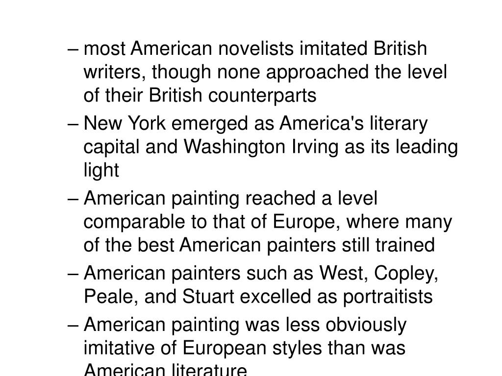 most American novelists imitated British writers, though none approached the level of their British counterparts