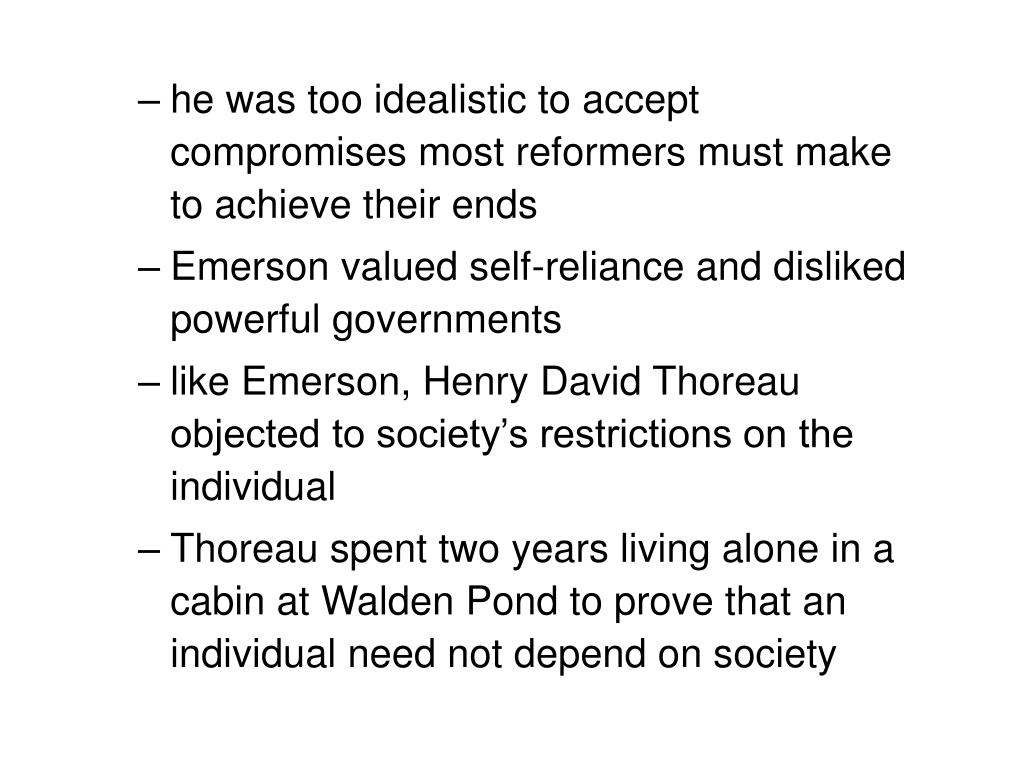 he was too idealistic to accept compromises most reformers must make to achieve their ends
