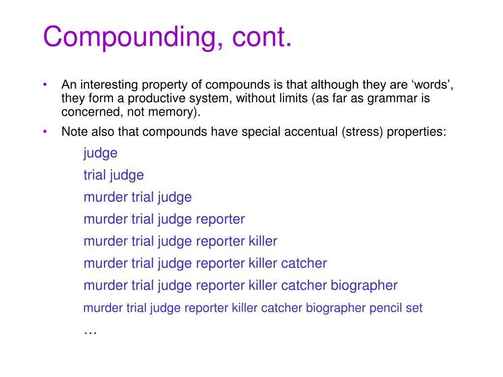 Compounding, cont.