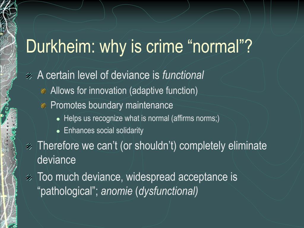 "Durkheim: why is crime ""normal""?"