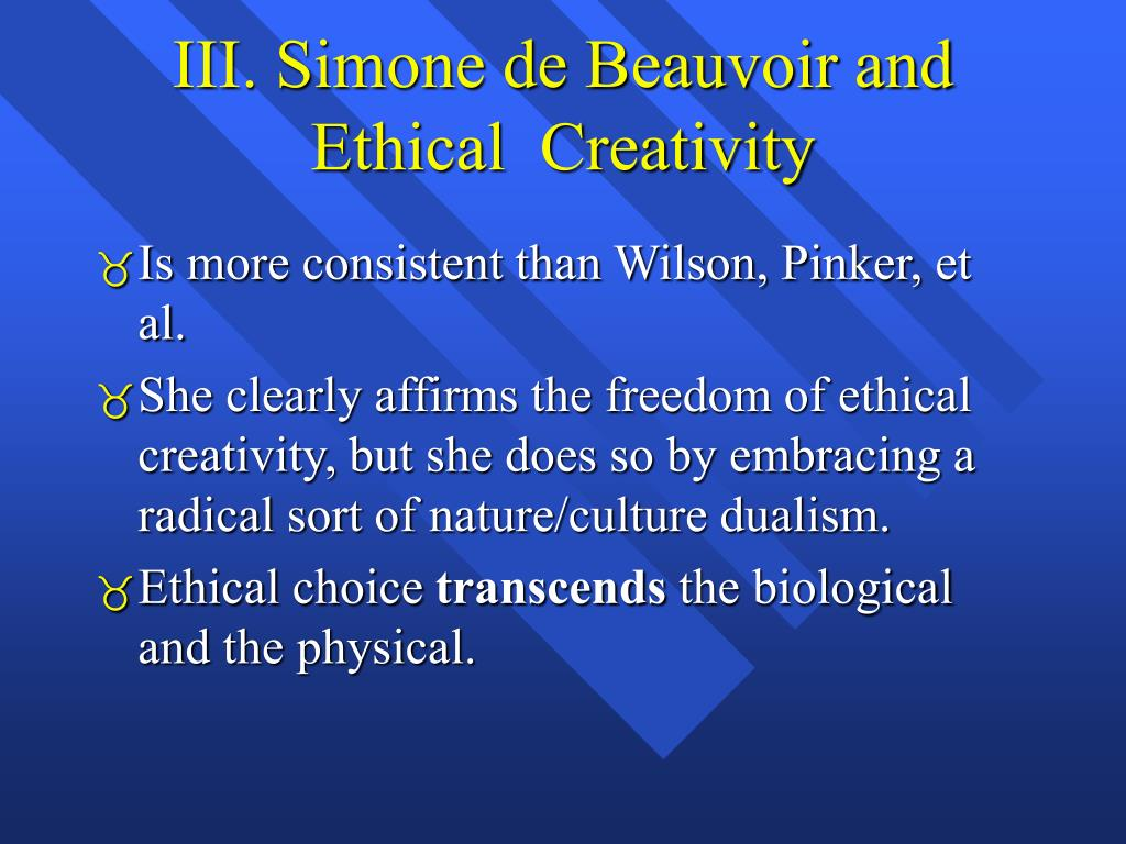 III. Simone de Beauvoir and Ethical  Creativity
