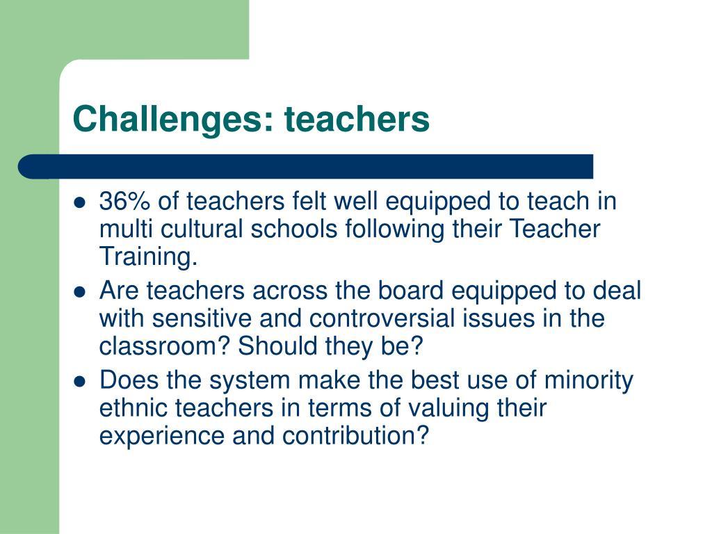 Challenges: teachers