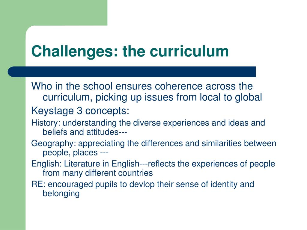 Challenges: the curriculum
