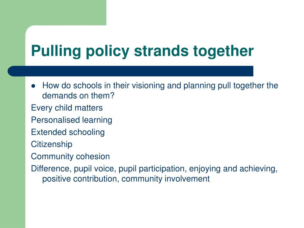Pulling policy strands together
