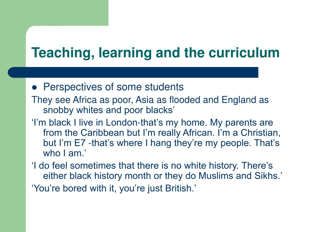 Teaching, learning and the curriculum