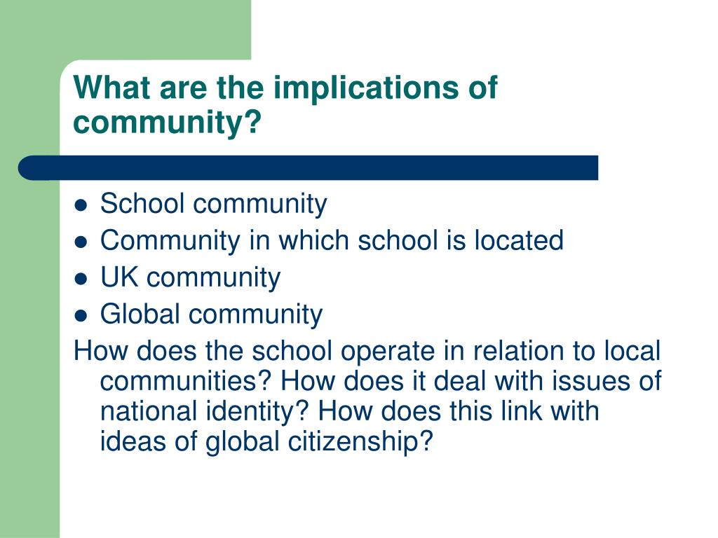 What are the implications of community?