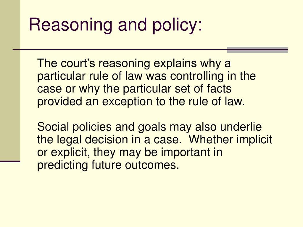 Reasoning and policy: