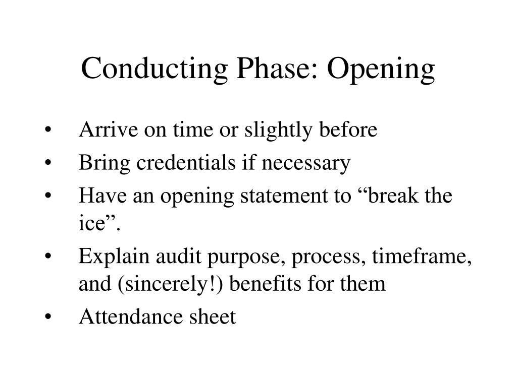 Conducting Phase: Opening