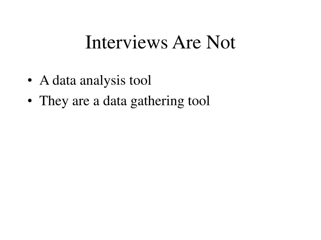 Interviews Are Not