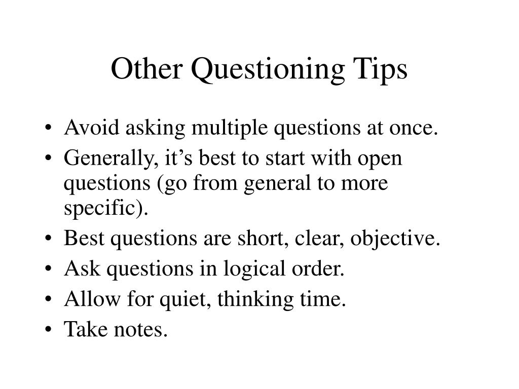 Other Questioning Tips
