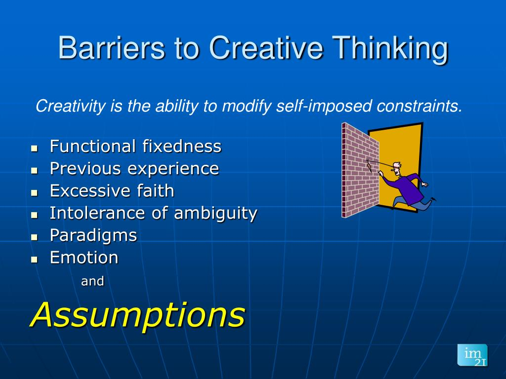 Creativity is the ability to modify self-imposed constraints.