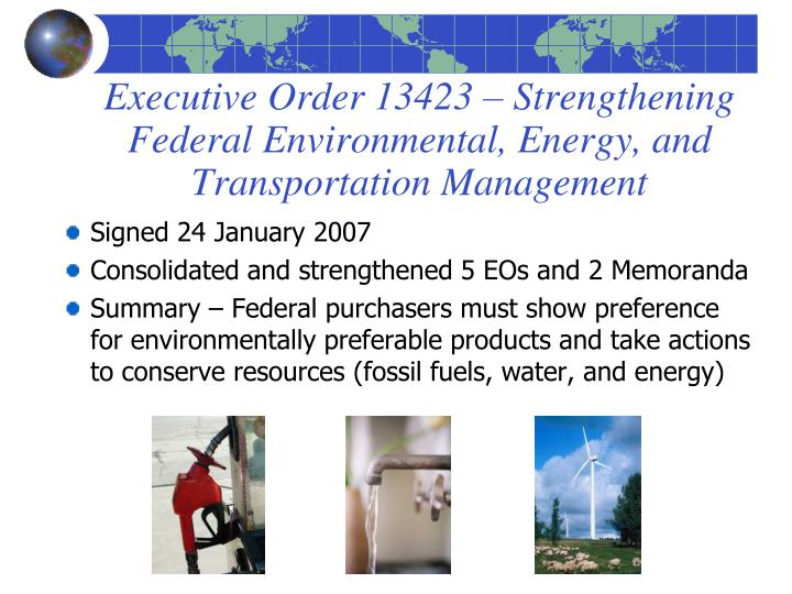 Executive Order 13423 – Strengthening Federal Environmental, Energy, and