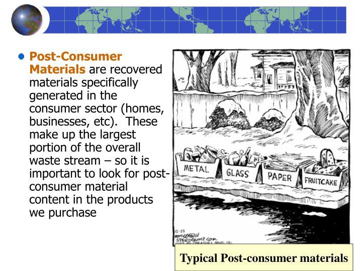 Post-Consumer Materials