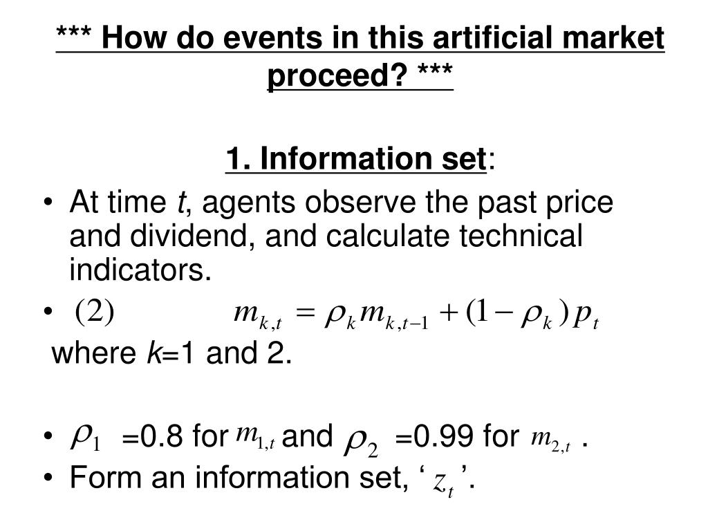 *** How do events in this artificial market proceed? ***