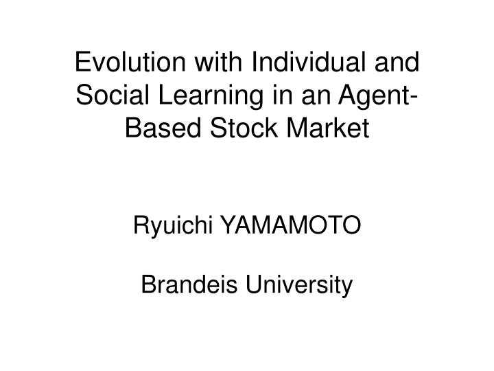 Evolution with Individual and Social Learning in an Agent-Based Stock Market