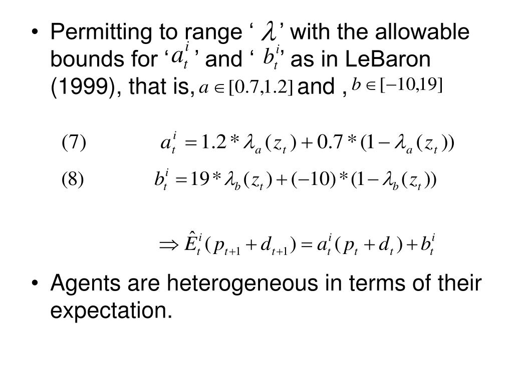 Permitting to range '    ' with the allowable bounds for '    ' and '    ' as in LeBaron (1999), that is,                and ,