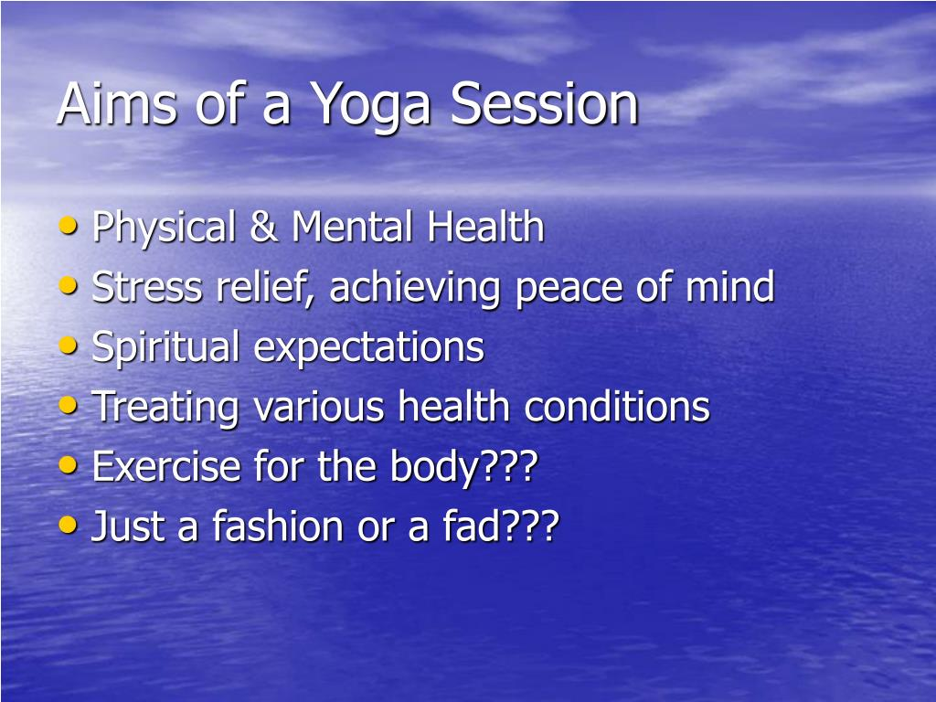 Aims of a Yoga Session