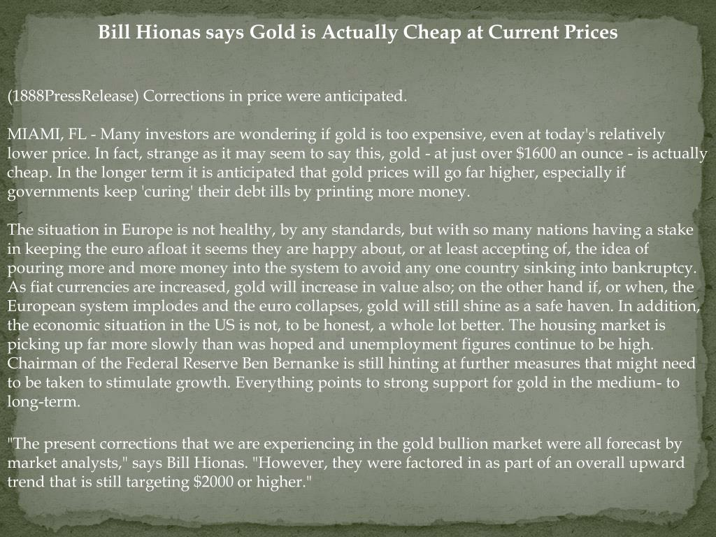 Bill Hionas says Gold is Actually Cheap at Current Prices