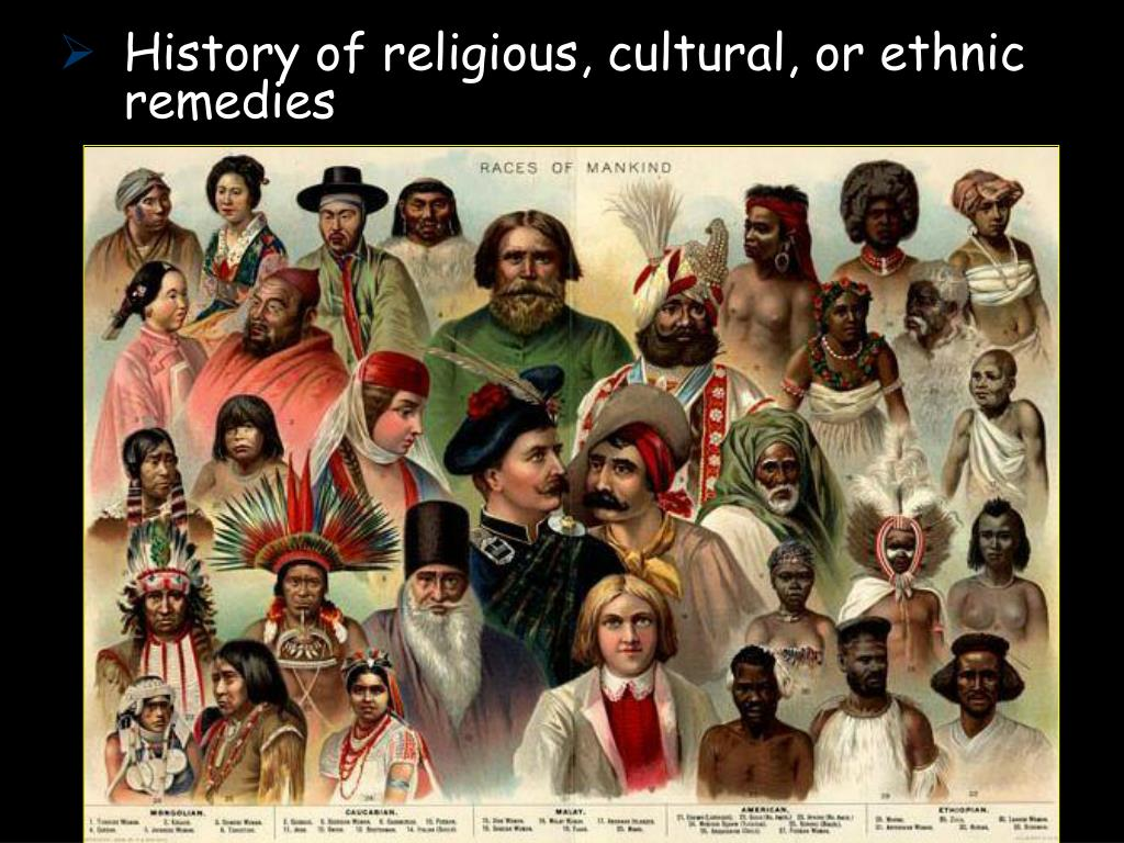 History of religious, cultural, or ethnic remedies