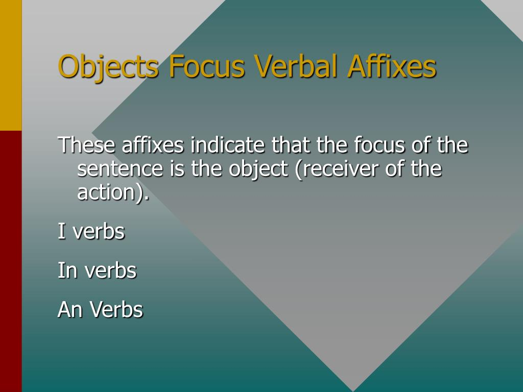 Objects Focus Verbal Affixes