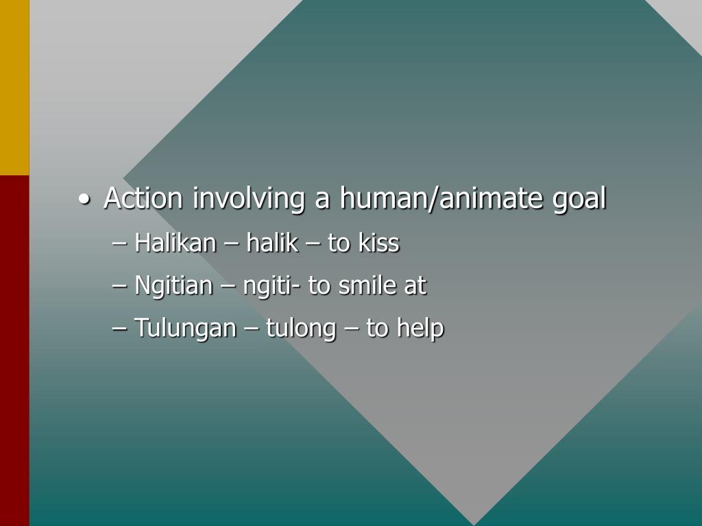 Action involving a human/animate goal