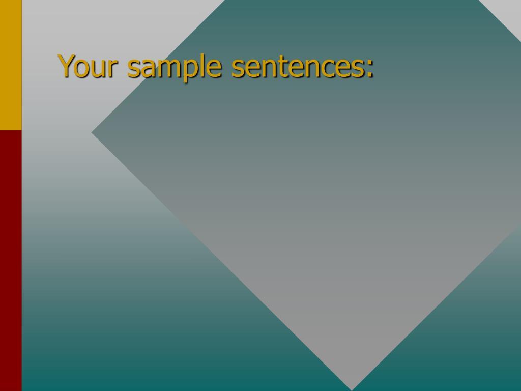 Your sample sentences: