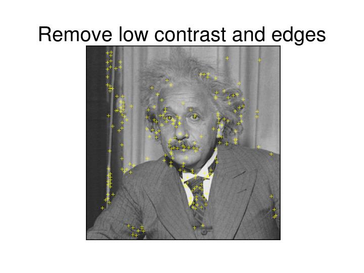 Remove low contrast and edges