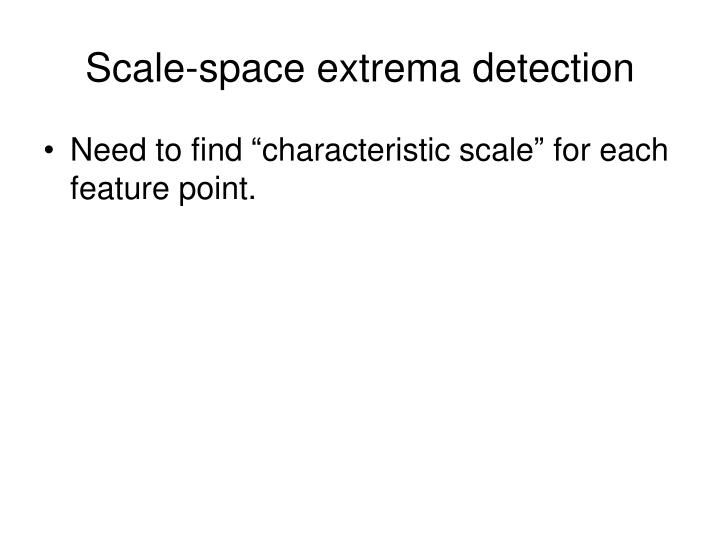 Scale-space extrema detection
