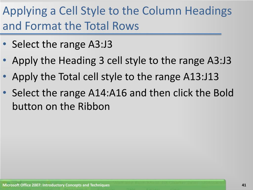 Applying a Cell Style to the Column Headings and Format the Total Rows