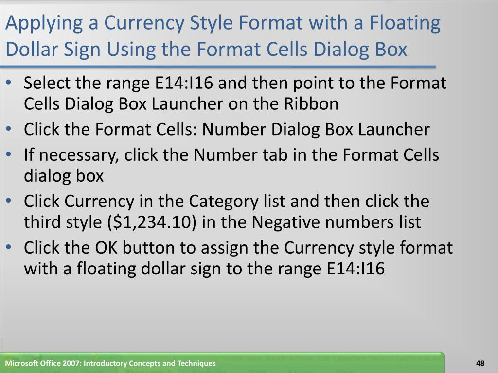 Applying a Currency Style Format with a Floating Dollar Sign Using the Format Cells Dialog Box