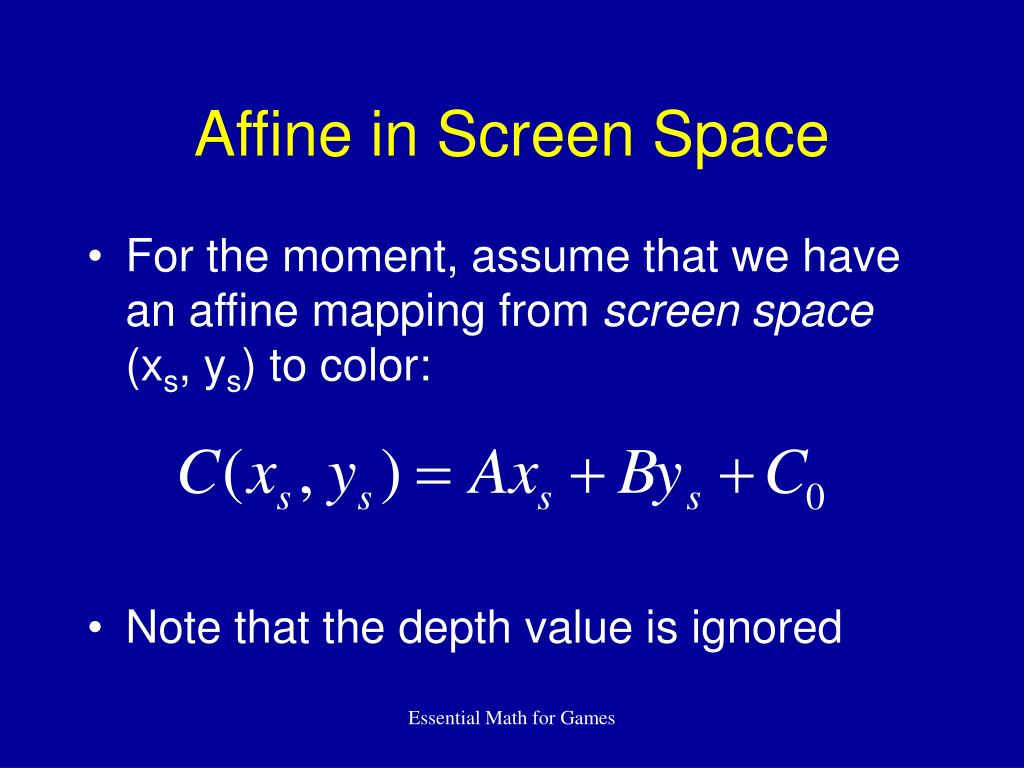 Affine in Screen Space