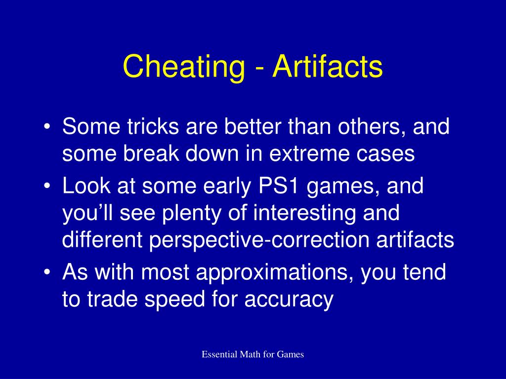 Cheating - Artifacts