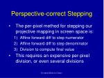 perspective correct stepping