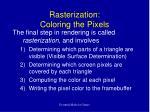 rasterization coloring the pixels