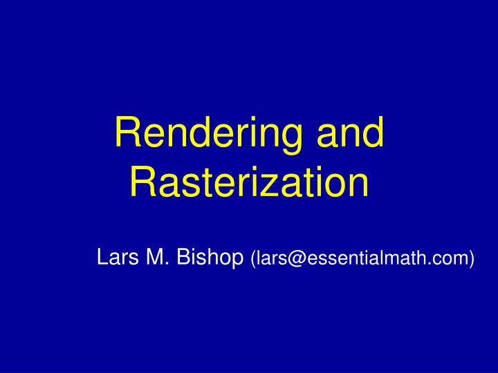 Rendering and rasterization