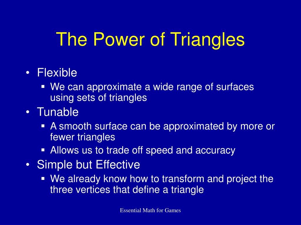 The Power of Triangles