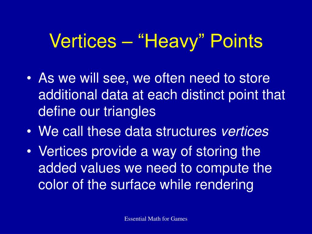 "Vertices – ""Heavy"" Points"