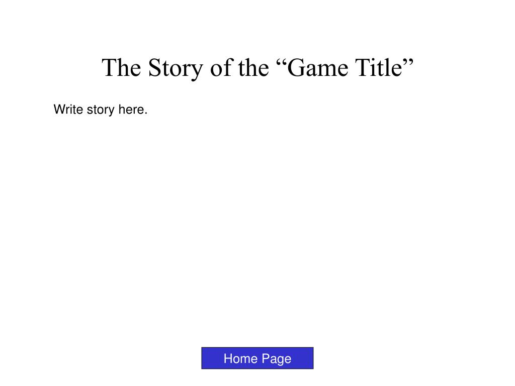 "The Story of the ""Game Title"""