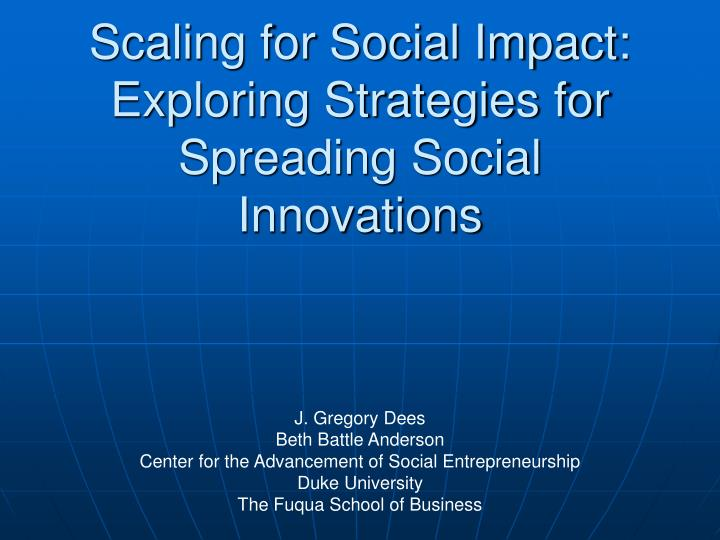 scaling for social impact exploring strategies for spreading social innovations
