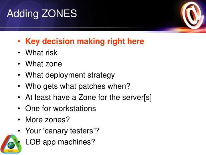 Adding ZONES