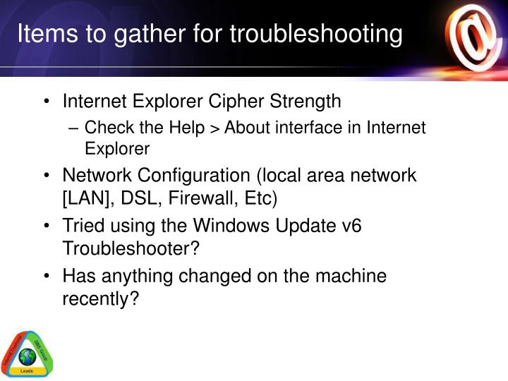 Items to gather for troubleshooting