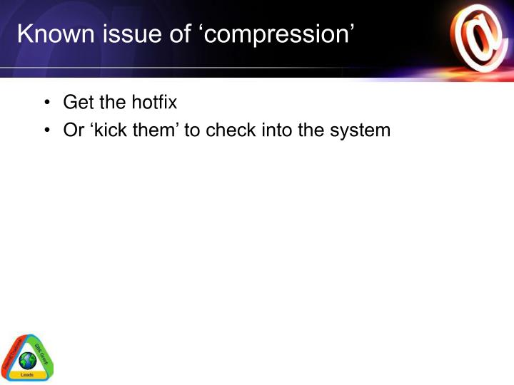 Known issue of 'compression'