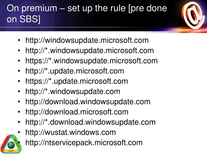 On premium – set up the rule [pre done on SBS]