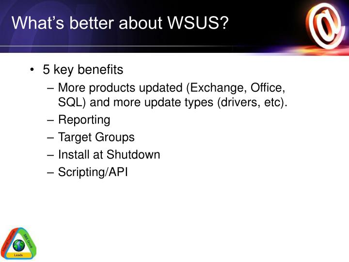 What's better about WSUS?