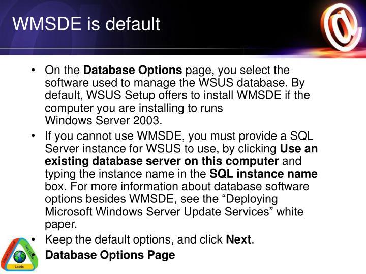 WMSDE is default