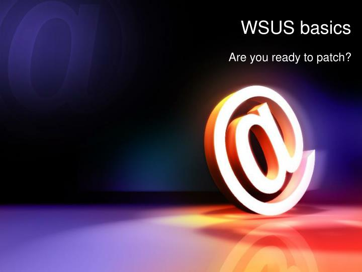 WSUS basics