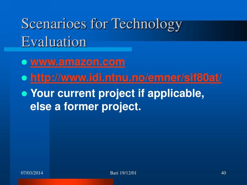 Scenarioes for Technology Evaluation