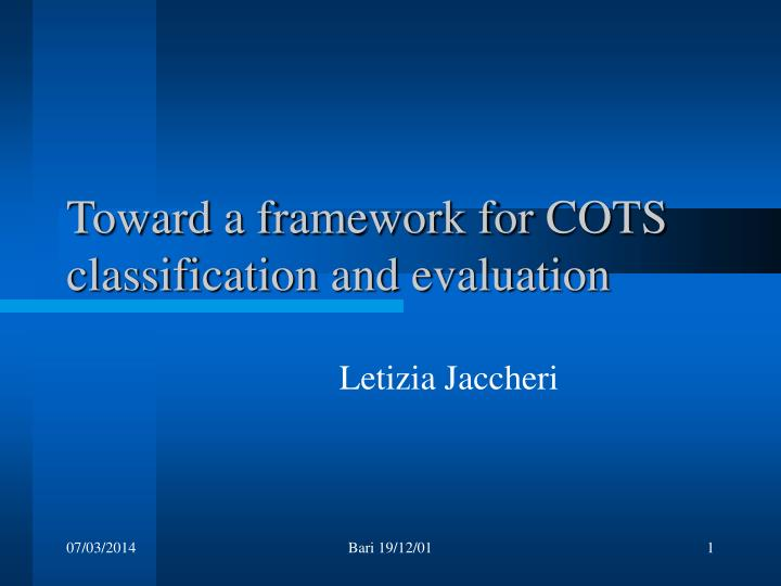 Toward a framework for cots classification and evaluation