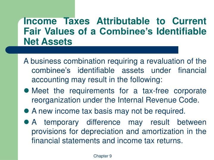 Income taxes attributable to current fair values of a combinee s identifiable net assets