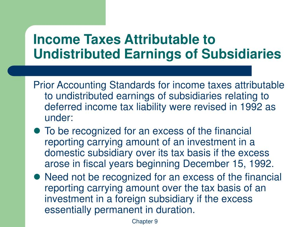 Income Taxes Attributable to Undistributed Earnings of Subsidiaries